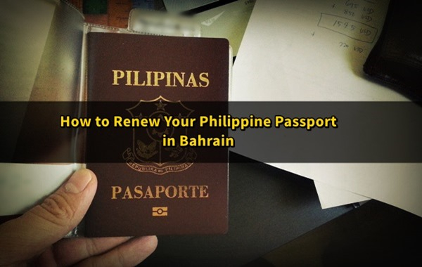 bahrain philippine passport renewal