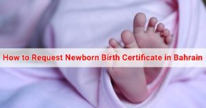 How to request newborns birth certificate in bahrain 3