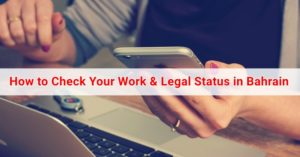 How to Check Your Work & Legal Status in Bahrain 2