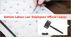 Bahrain Labour Law Employees' Official Leaves