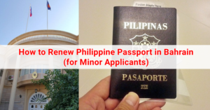 How to Renew Philippine Passport in Bahrain (for Minor Applicants)