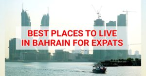 Best Places to Live in Bahrain for Expats